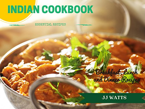 INDIAN COOKBOOK: Simple Everyday Traditional, spicy authentic Indian recipes. Indian cooking , Recipes for Daals, Chutneys, Biryani, curries (English Edition)