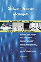 Software Product Managers A Complete Guide - 2020 Edition