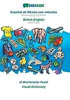 BABADADA, Español de México con articulos - British English, el diccionario visual - visual dictionary: Mexican Spanish with articles - British English, visual dictionary