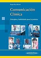 Comunicación clínica : principios y habilidades para la práctica