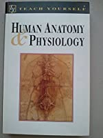Human Anatomy and Physiology (Teach Yourself Books)