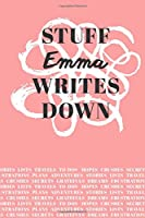 Stuff Emma Writes Down: Personalized Journal / Notebook (6 x 9 inch) with 110 wide ruled pages inside [Soft Coral]