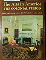 The Arts in America: The Colonial Period