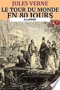 LE TOUR DU MONDE EN QUATRE-VINGTS JOURS(illustree') (French Edition)
