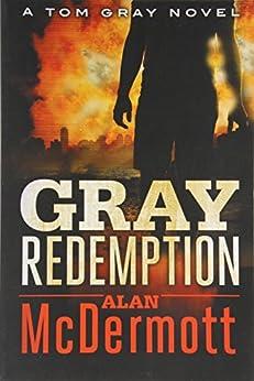 Gray Redemption (A Tom Gray Novel Book 3) by [McDermott, Alan]