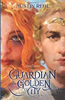 Guardian of the Golden City: Book 2 of the Sīhalt Series