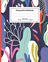 Composition Notebook: Hand Drawn Colorful Flowers Wide Ruled Primary Copy Notebook, SOFT Cover Girls Kids Elementary School Supplies Student Teacher Daily Creative Writing Journal, standard Composition Notebook Size