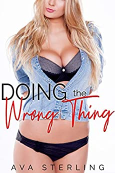 Doing the Wrong Thing: A Revenge Cheating Story by [Sterling, Ava]