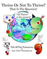 Thrive or Not to Thrive?: Tale of Two Tomorrows