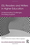 Cover of ESL Readers and Writers in Higher Education: Understanding Challenges, Providing Support