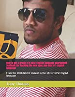 How to get a grade 9 in GCSE English language guaranteed : Textbook for hacking the new spec AQA GCSE 9-1 English language: From the 2018 NO.10 student in the UK for GCSE English language