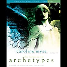 The Language of Archetypes: Discover the Forces that Shape Your Destiny