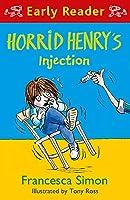 Horrid Henry Early Reader: Horrid Henry's Injection