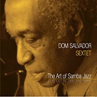 Art of Samba Jazz by Dom Sextet Salvador (2013-05-03)