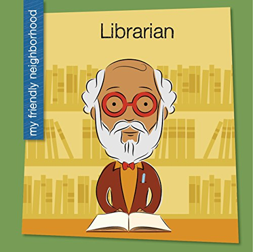 Librarian (My Early Library: My Friendly Neighborhood)