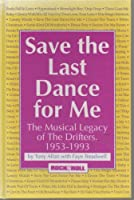 Save the Last Dance for Me: The Musical Legacy of the Drifters 1953-1993 (Rock & Roll Remembrances)