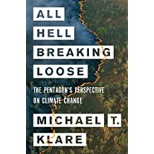 All Hell Breaking Loose: Climate Change, Global Chaos, and American National Security