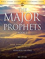 The Major Prophets Book 2: Bible Study Guides and Copywork Book - (Isaiah, Jeremiah, Lamentations, Ezekiel, and Daniel) - Memorize the Bible (Bible Copyworks)