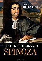 The Oxford Handbook of Spinoza (Oxford Handbooks)