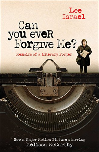 Can You Ever Forgive Me?: Memoirs of a Literary Forger (English Edition)