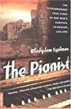 The Pianist: The Extraordinary True Story of One Man's Survival in Warsaw 1939-1945 By Wladyslaw Szpilman