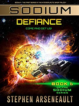 SODIUM Defiance: (Book 6) by [Arseneault, Stephen]