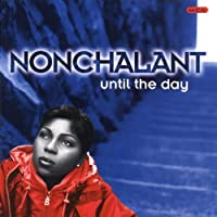 Until the Day by Nonchalant (1996-04-23)