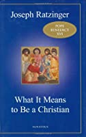 What It Means to Be a Christian: Three Sermons