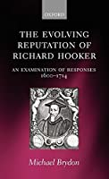 The Evolving Reputation of Richard Hooker: An Examination of Responses, 1600-1714