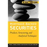 Mortgage-Backed Securities: Products, Structuring, and Analytical Techniques (Frank J. Fabozzi Series Book 157)