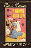 A Woman Must Love (Classic Erotica)