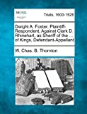 Dwight A. Foster, Plaintiff-Respondent, Against Clark D. Rhinehart, as Sheriff of the ... of Kings, Defendant-Appellant