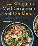 Essential Ketogenic Mediterranean Diet Cookbook: 100 Low-Carb, Heart-Healthy Recipes for Lasting Weight Loss (English Edition)