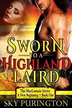 Sworn to a Highland Laird (The MacLomain Series: A New Beginning Book 1) by [Purington, Sky]