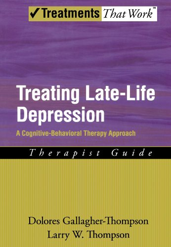 Download Treating Late Life Depression: A Cognitive-Behavioral Therapy Approach, Therapist Guide (Treatments That Work) 0195383699