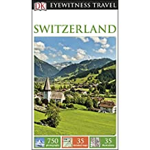 DK Eyewitness Travel Guide Switzerland (Eyewitness Travel Guides)