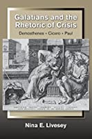 Galatians and the Rhetoric of Crisis: Demosthenes-Cicero-Paul