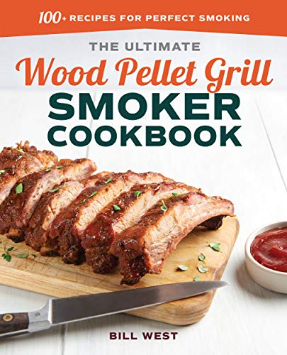 The Ultimate Wood Pellet Grill Smoker Cookbook: 10...