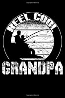 """Reel Cool GRANDPA: Blank Lined Fishing Notebook - 6""""x9"""" , 120 Page Lined Paperback journal"""