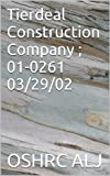 Tierdeal Construction Company ; 01-0261  03/29/02 (English Edition)