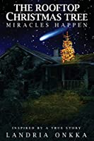 The Rooftop Christmas Tree: Miracles Happen