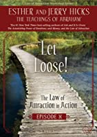 Let Loose: Law of Attraction in Action 10 [DVD]