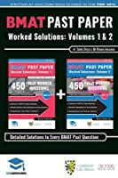 BMAT Past Paper Worked Solutions: 2003 - 2016, Fully worked answers to 900+ Questions, Detailed Essay Plans, BioMedical Admissions Test Book: Full ... question + Essay 2017 Edition UniAdmissions by Rohan Agarwal Somil Desai(2015-08-11)