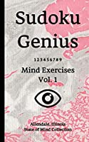 Sudoku Genius Mind Exercises Volume 1: Allendale, Illinois State of Mind Collection