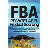 FbA: Private Label Product Sourcing: Finding Manufacturers and Navigating Product Regulations, Standards, Customs and Import