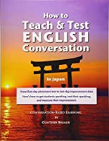 How to Teach and Test English Conversation in Japan
