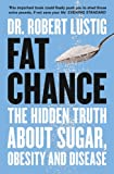 Fat Chance: The bitter truth about sugar (English Edition)