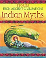 Indian Myths (Stories from Ancient Civilisations)
