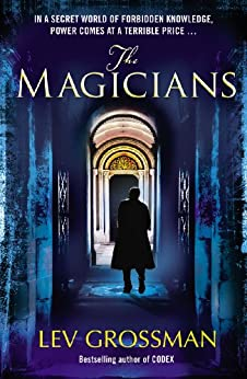 The Magicians: (Book 1) by [Grossman, Lev]