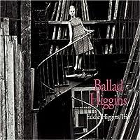Ballad Higgins (Audiophile Hypermagnum Sound) by Eddie Higgins (2009-01-06)